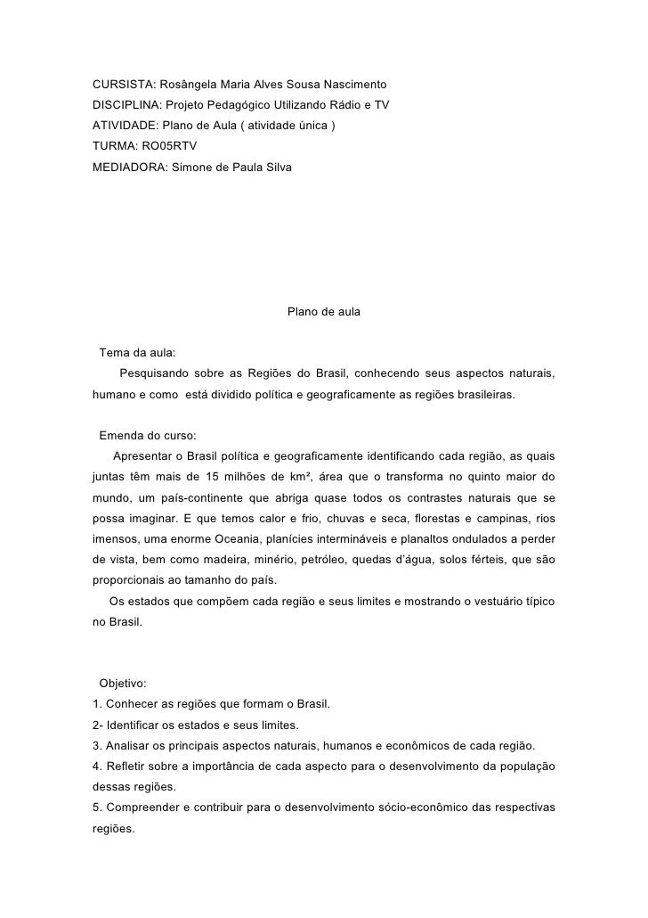CURSISTA: Rosângela Maria Alves Sousa Nascimento DISCIPLINA: Projeto Pedagógico Utilizando Rádio e TV ATIVIDADE: Plano de ...
