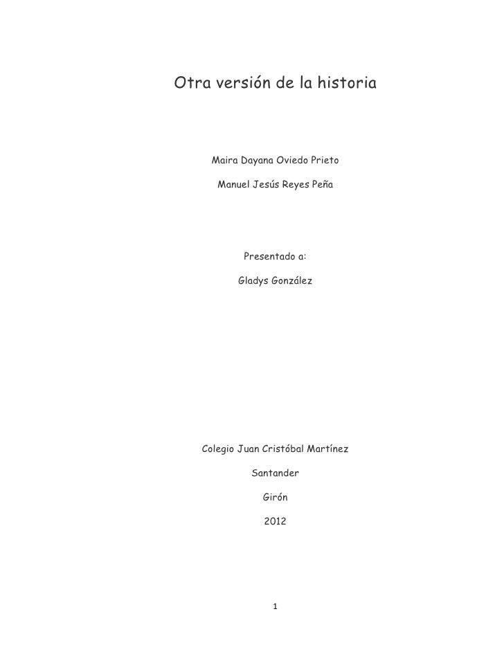 Otra versión de la historia     Maira Dayana Oviedo Prieto      Manuel Jesús Reyes Peña           Presentado a:          G...
