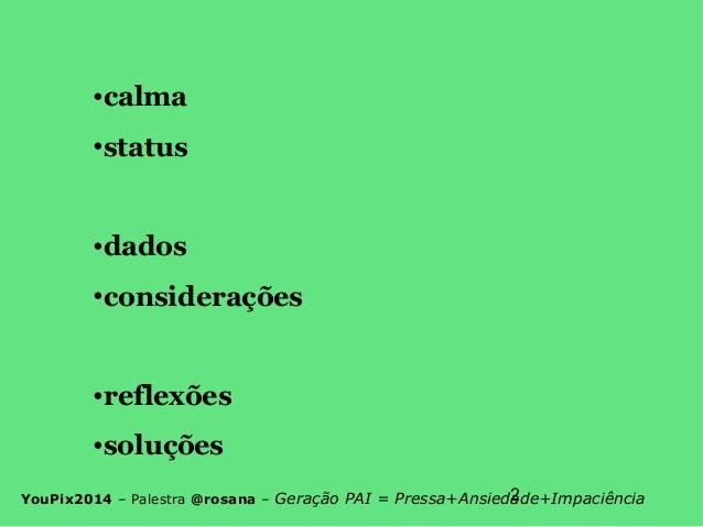 """youPIX 2014: A Geração """"PAI"""": Pressa, Ansiedade e Impaciência Slide 2"""