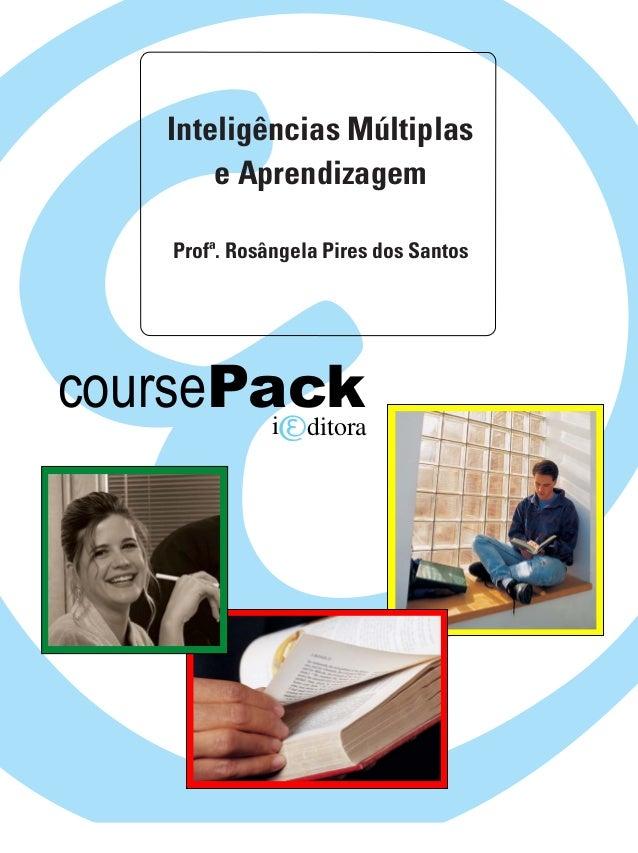 coursePacki ditora Profª. Rosângela Pires dos Santos Inteligências Múltiplas e Aprendizagem