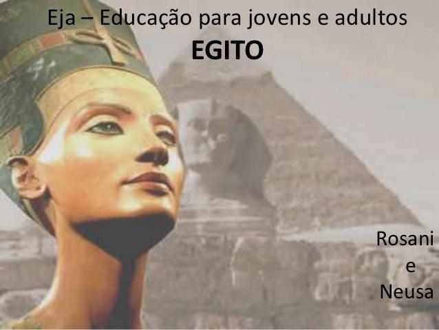 Eja – Educação para jovens e adultos              EGITO                                Rosani                             ...