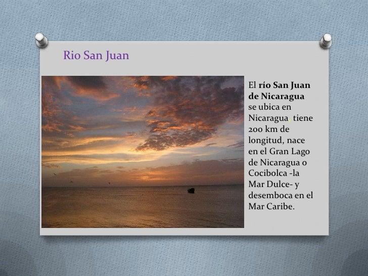 Rio San Juan               El río San Juan               de Nicaragua               se ubica en               Nicaragua, t...