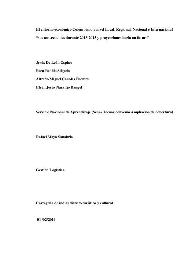 """El entorno económico Colombiano a nivel Local, Regional, Nacional e Internacional """"sus antecedentes durante 2013-2015 y pr..."""