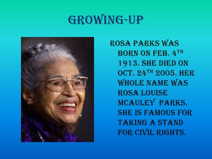 an introduction to the life of rosa louise parks Others, such as claudette colvin and mary-louise smith, had carried out the same courageous act before rosa parks yet, local leaders decided not to showcase their protest, instead choosing rosa parks as the public face of the montgomery boycott her private life was well-suited for strategies of.