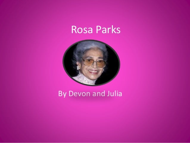 Rosa Parks By Devon and Julia