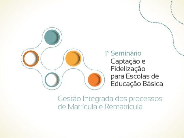A DIMENSÃO PEDAGÓGICA DO PROCESSO DE CAPTAÇÃO E FIDELIZAÇÃO  Dda. Rosa Eulógia Ramirez