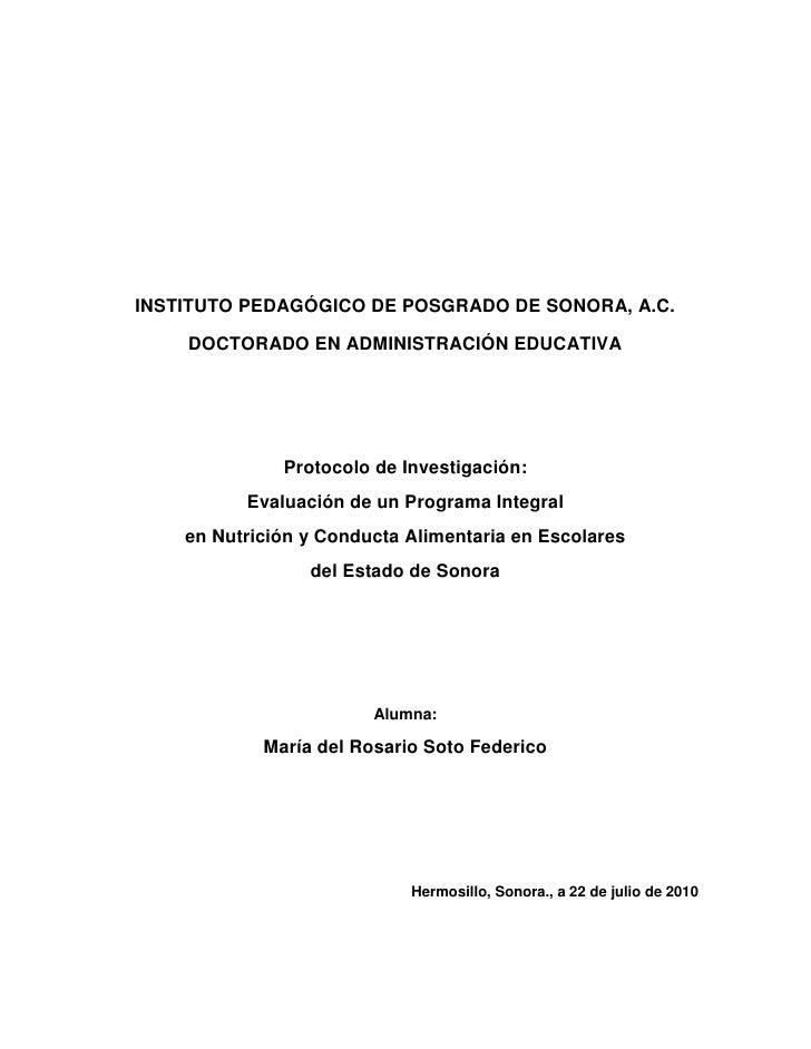INSTITUTO PEDAGÓGICO DE POSGRADO DE SONORA, A.C.<br />DOCTORADO EN ADMINISTRACIÓN EDUCATIVA<br />Protocolo de Investigació...