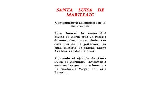 SANTA LUISA DE MARILLAIC Contemplativa del misterio de la Encarnación Para honrar la maternidad divina de María crea un ro...