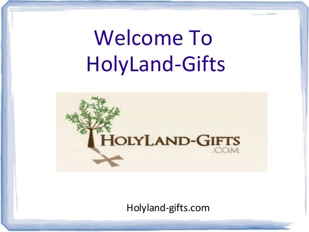 Welcome To HolyLand-Gifts Holyland-gifts.com