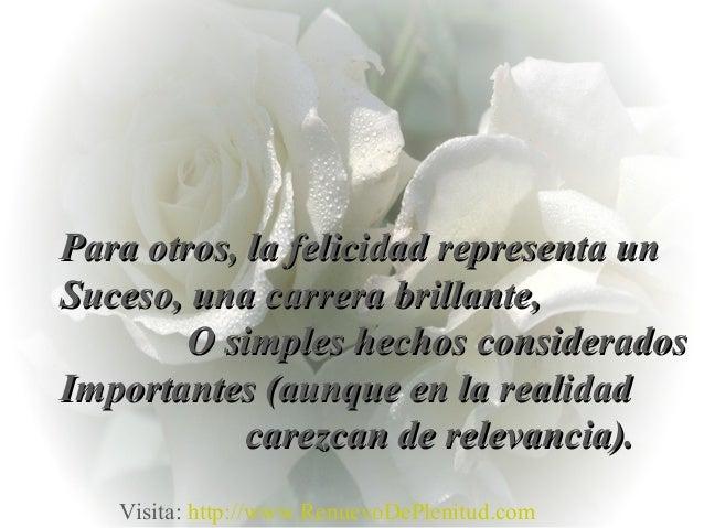 Para otros, la felicidad representa unPara otros, la felicidad representa unSuceso, una carrera brillante,Suceso, una carr...