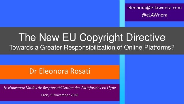 The New EU Copyright Directive Towards a Greater Responsibilization of Online Platforms? Le Nouveaux Modes de Responsabili...