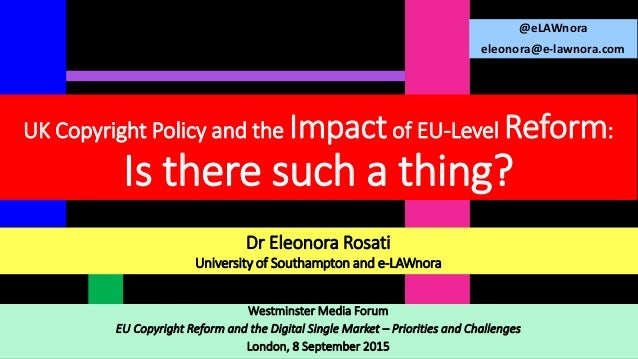 Westminster Media Forum EU Copyright Reform and the Digital Single Market – Priorities and Challenges London, 8 September ...