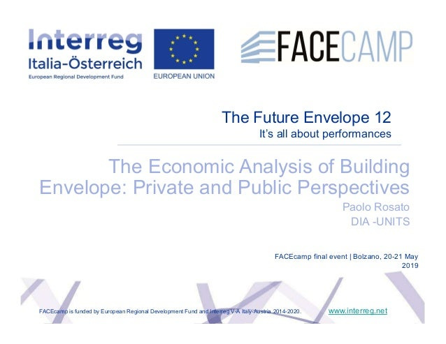 The Future Envelope 12 It's all about performances The Economic Analysis of Building Envelope: Private and Public Perspect...