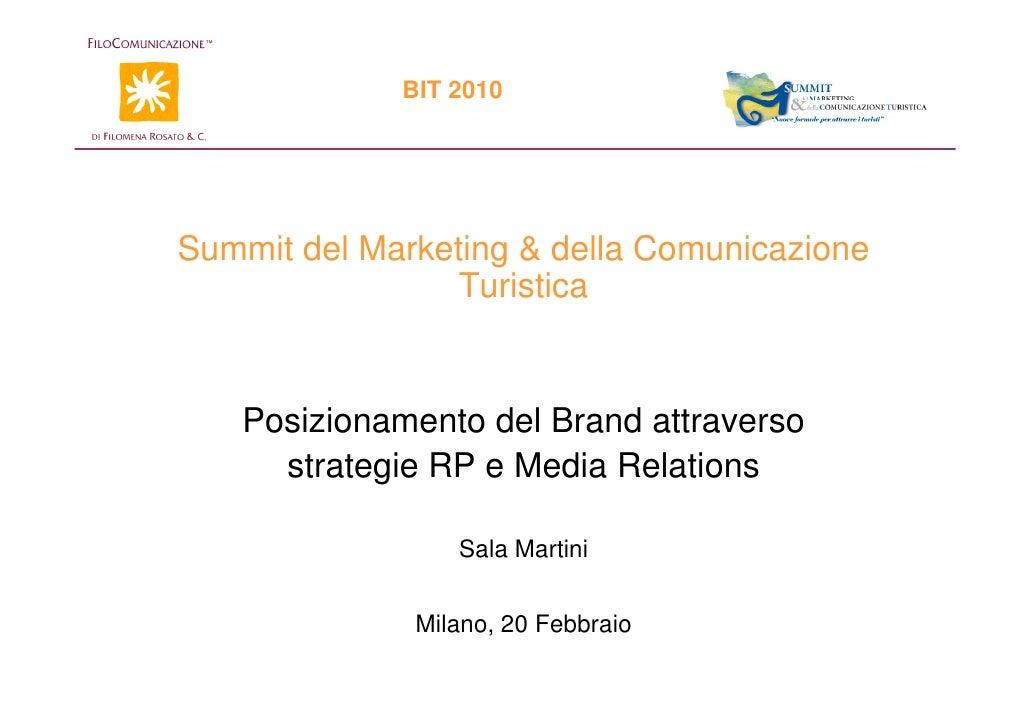 BIT 2010     Summit del Marketing & della Comunicazione                  Turistica      Posizionamento del Brand attravers...