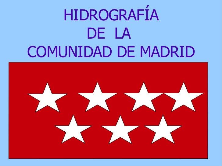 HIDROGRAFÍA DE  LA  COMUNIDAD DE MADRID