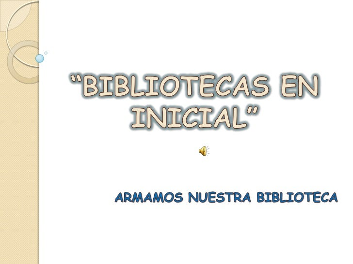 """""""BIBLIOTECAS EN INICIAL""""<br />ARMAMOS NUESTRA BIBLIOTECA<br />"""
