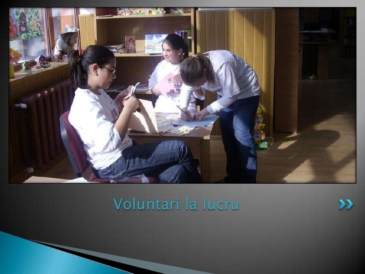 Voluntari la lucru<br />