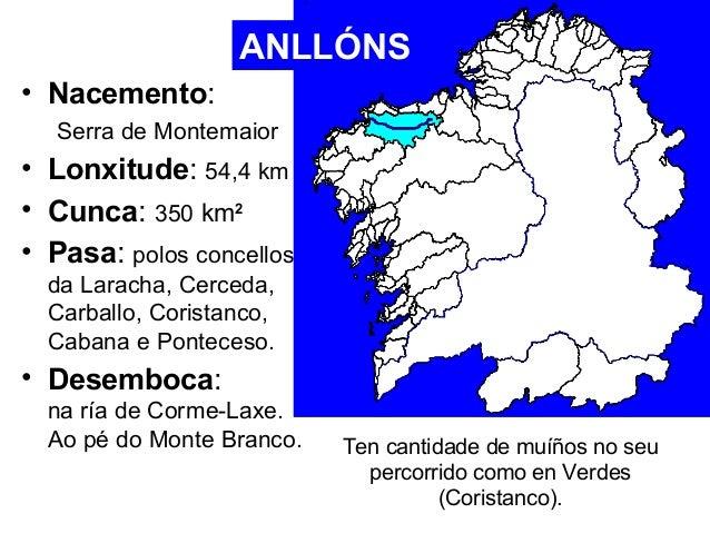 • Nacemento:  Serra de Montemaior  • Lonxitude: 54,4 km  • Cunca: 350 km2  • Pasa: polos concellos  da Laracha, Cerceda,  ...