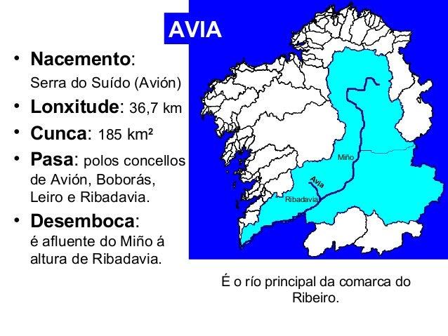• Nacemento:  Serra do Suído (Avión)  • Lonxitude: 36,7 km  • Cunca: 185 km2  • Pasa: polos concellos  de Avión, Boborás, ...