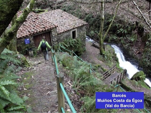 Barcés  Muíños Costa da Égoa  (Val do Barcia)