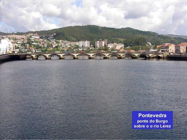 Pontevedra  ponte do Burgo  sobre o o río Lérez