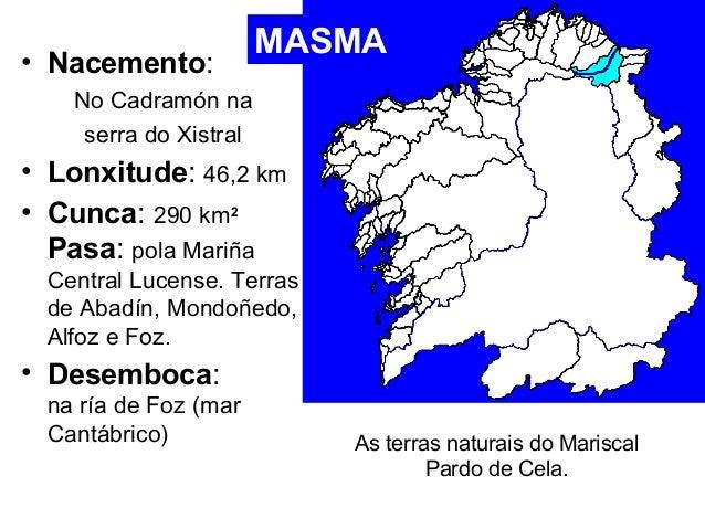 • Nacemento:  No Cadramón na  serra do Xistral  • Lonxitude: 46,2 km  • Cunca: 290 km2  Pasa: pola Mariña  Central Lucense...
