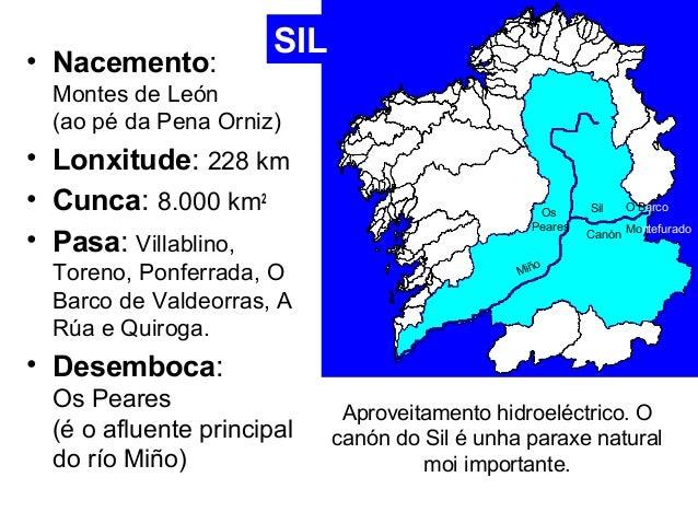 • Nacemento:  Montes de León  (ao pé da Pena Orniz)  • Lonxitude: 228 km  • Cunca: 8.000 km2  • Pasa: Villablino,  Toreno,...