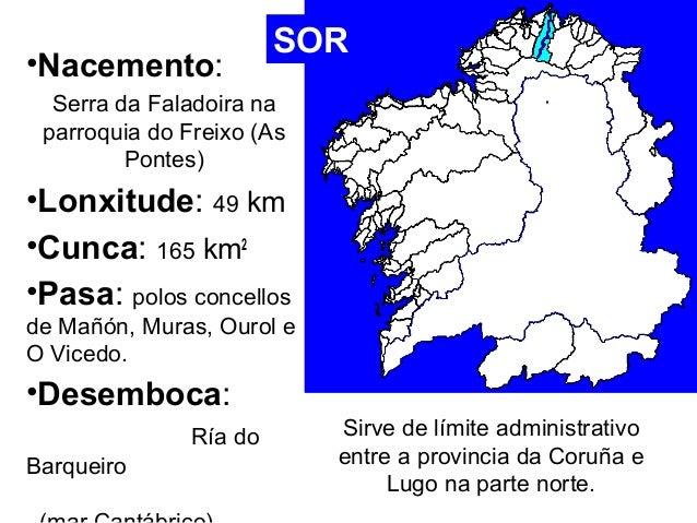 •Nacemento:  Serra da Faladoira na  parroquia do Freixo (As  Pontes)  •Lonxitude: 49 km  •Cunca: 165 km2  •Pasa: polos con...