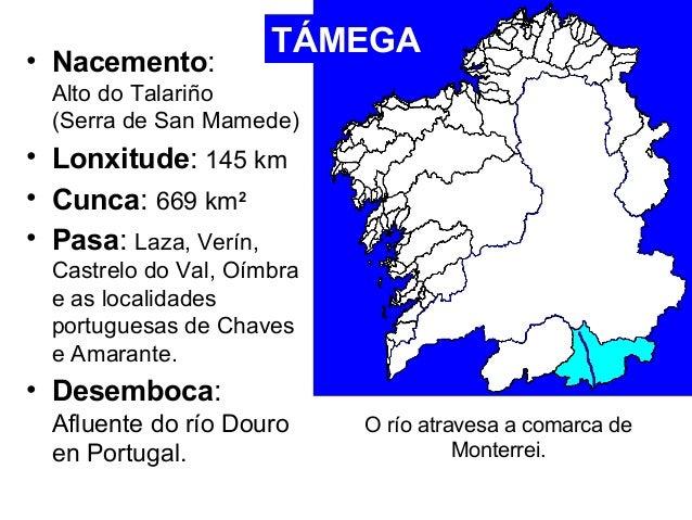 • Nacemento:  Alto do Talariño  (Serra de San Mamede)  • Lonxitude: 145 km  • Cunca: 669 km2  • Pasa: Laza, Verín,  Castre...