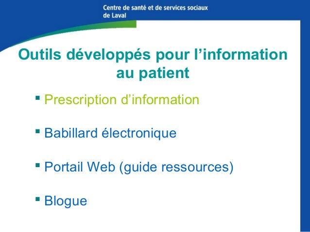 Outils développés pour l'information au patient  Prescription d'information  Babillard électronique  Portail Web (guide...