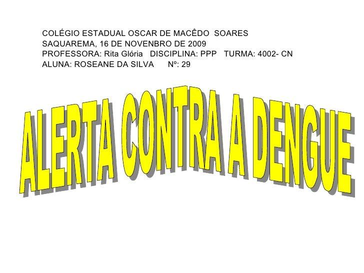 COLÉGIO ESTADUAL OSCAR DE MACÊDO  SOARES SAQUAREMA, 16 DE NOVENBRO DE 2009 PROFESSORA: Rita Glória  DISCIPLINA: PPP  TURMA...
