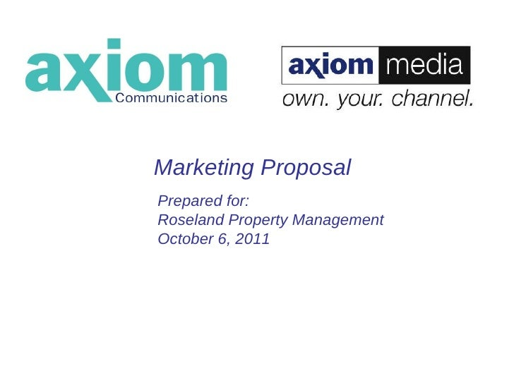 Marketing Proposal Prepared for: Roseland Property Management October 6, 2011