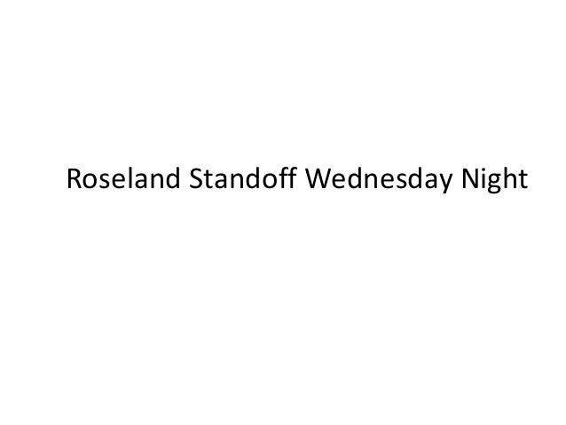 Roseland Standoff Wednesday Night