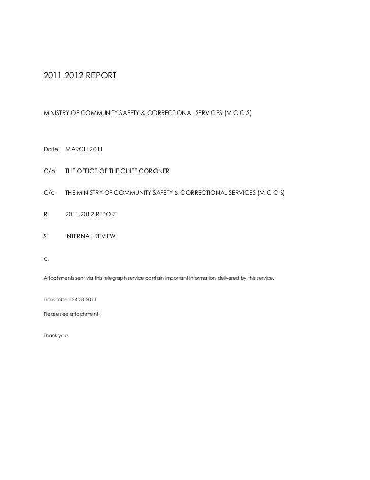 2011.2012 REPORT<br />MINISTRY OF COMMUNITY SAFETY & CORRECTIONAL SERVICES (M C C S)<br />DateMARCH 2011<br />C/oTHE OFFIC...