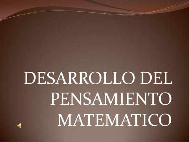 DESARROLLO DEL PENSAMIENTO MATEMATICO