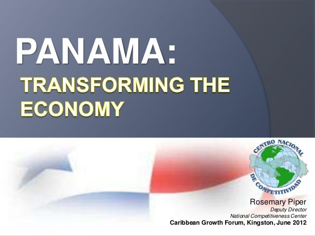 PANAMA:  Rosemary Piper Deputy Director National Competitiveness Center  Caribbean Growth Forum, Kingston, June 2012