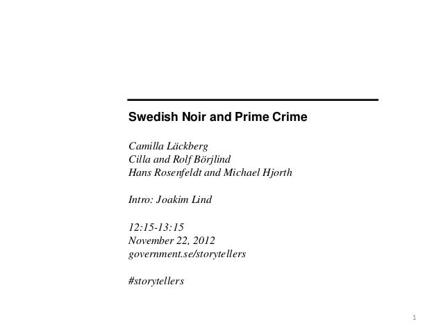 Swedish Noir and Prime CrimeCamilla LäckbergCilla and Rolf BörjlindHans Rosenfeldt and Michael HjorthIntro: Joakim Lind12:...