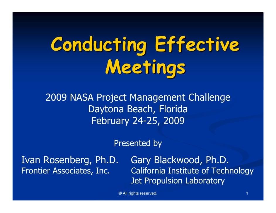 Conducting Effective             Meetings      2009 NASA Project Management Challenge              Daytona Beach, Florida ...