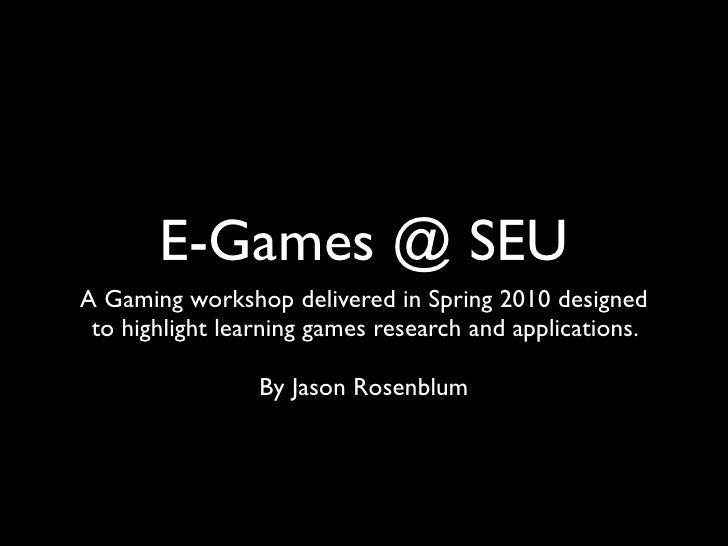 E-Games @ SEU    Jason Rosenblum