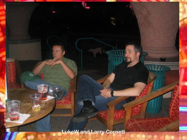 LukeW and Larry Cornett