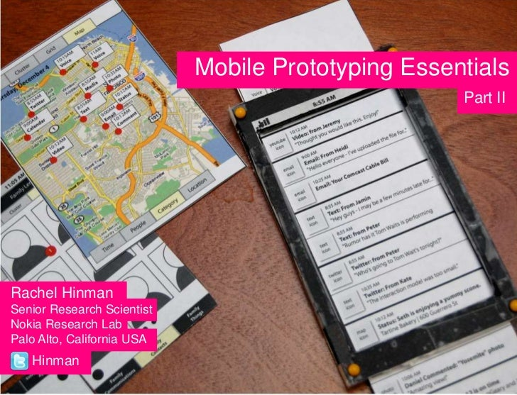 Mobile Prototyping Essentials                                                    Part IIRachel HinmanSenior Research Scien...