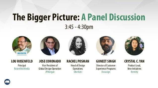 The Bigger Picture: A Panel Discussion JOSE CORONADO Vice President of  Global Design Operation JPMorgan RACHEL POSMAN He...