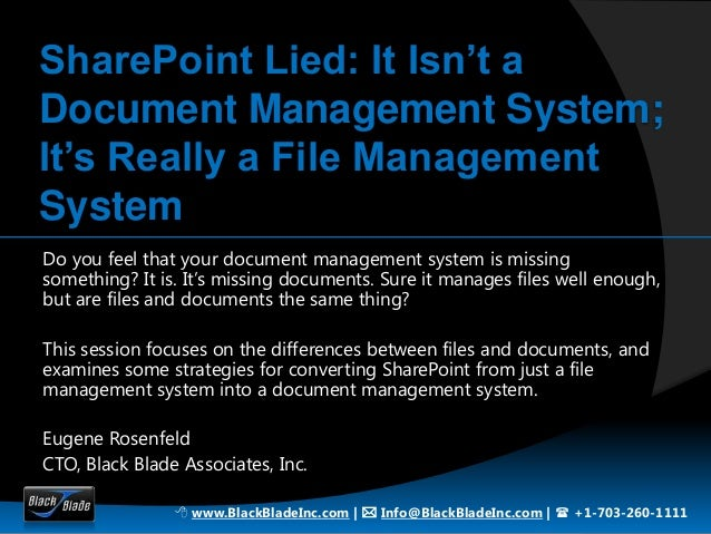 SharePoint Lied: It Isn't aDocument Management System;It's Really a File ManagementSystemDo you feel that your document ma...