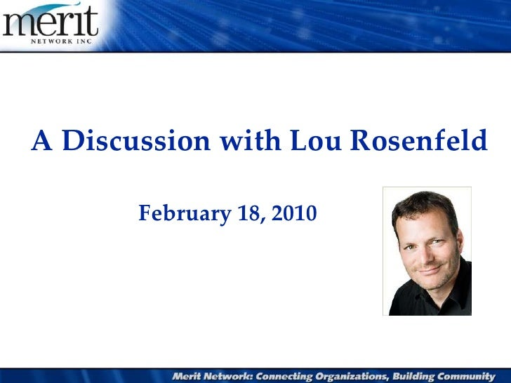 A Discussion with Lou Rosenfeld<br />February 18, 2010<br />