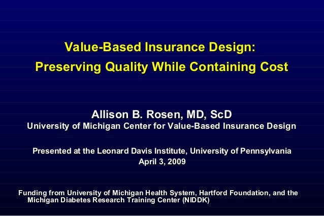 Value-Based Insurance Design:Value-Based Insurance Design: Preserving Quality While Containing CostPreserving Quality Whil...