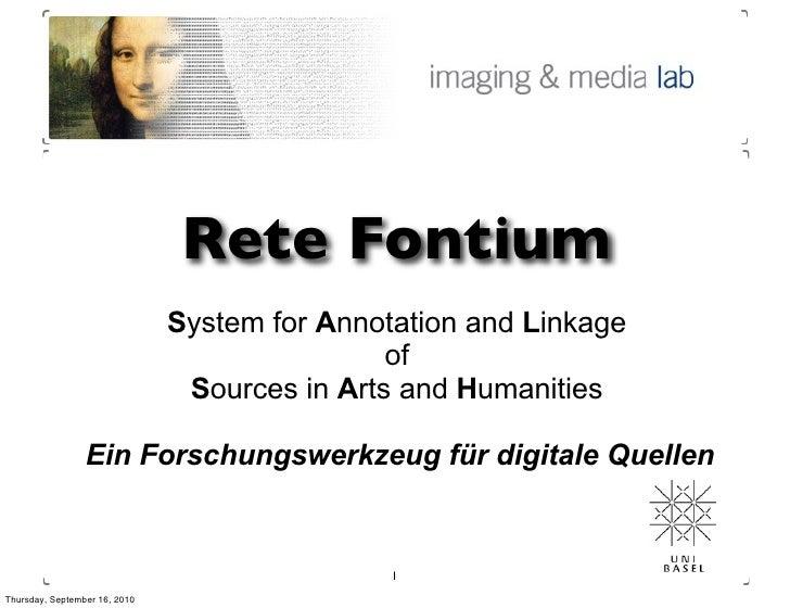 L. Rosenthaler (Image und Media Lab, Uni. Basel) - Rete Fontium - Ein neues web-basiertes Forschungswerkzeug für die Geist...