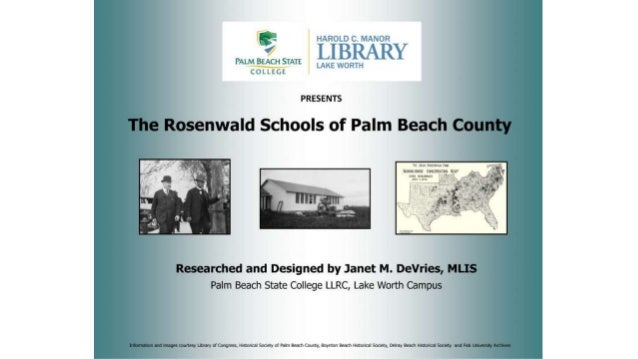 ; —- HAROLD C.  MANOR  -' LIBRARY PALM BEACH STATE LAM Wom H COLLEGE  PRESENTS  The Rosenwald Schools of Palm Beach County...