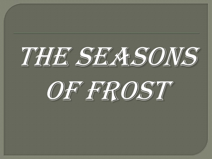 The Seasons of Frost<br />