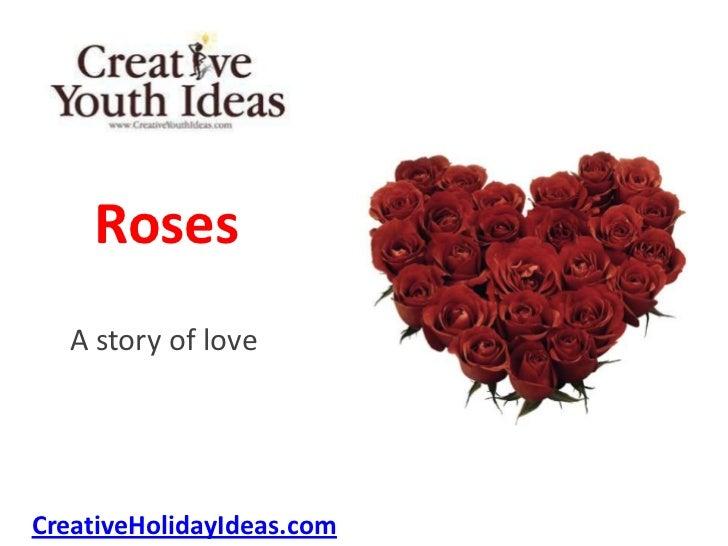 Roses  A story of loveCreativeHolidayIdeas.com