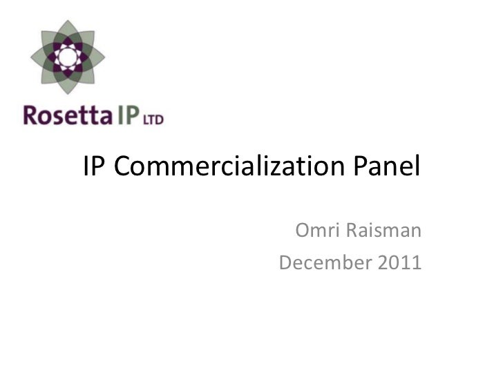 IP Commercialization Panel                Omri Raisman               December 2011